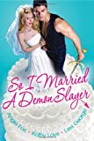 So I Married A Demon Slayer (0758263155) by Fox, Angie