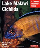 Lake Malawi Cichlids (Barrons Complete Pet Owners Manuals)