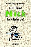 Der kleine Nick ist wieder da!: Fünfundvierzig prima Geschichten vom kleinen Nick und seinen Freunden (Kinderbücher)
