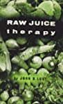 Raw Juice Therapy by John B Lust