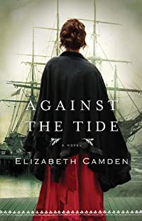 (FREE on 11/8) Against The Tide by Elizabeth Camden - http://eBooksHabit.com