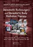 img - for Stereotactic Radiosurgery and Stereotactic Body Radiation Therapy book / textbook / text book