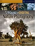 The Magic of Digital Nature Photograp...