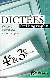 Dictées, orthographe, 4e & 3e, brevet
