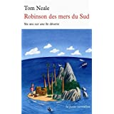 Robinson des mers du Sud: Six ans sur une le dsertepar Tom Neale