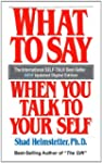 What To Say When You Talk To Your Sel...
