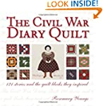 The Civil War Diary Quilt: 121 Storie...
