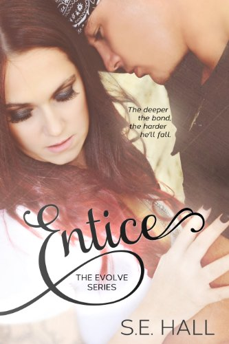 Entice (Evolve Series) by S.E. Hall