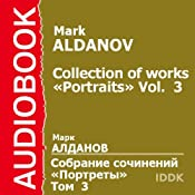 Collection of works. «Portraits». Vol. 3 | [Mark Aldanov]