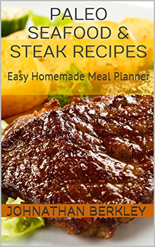 Paleo Seafood & Steak Recipes: Easy Homemade Meal Planner