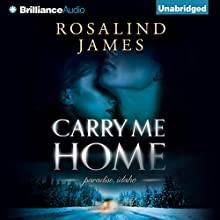 Carry Me Home (       UNABRIDGED) by Rosalind James Narrated by Phil Gigante, Natalie Ross