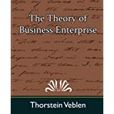 The Theory of Business Enterprisepar Veblen Thorstein Veblen