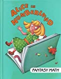 Alice in Numberland (I Love Math/Fantasy Math)