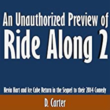 An Unauthorized Preview of Ride Along 2: Kevin Hart and Ice Cube Return in the Sequel to Their 2014 Comedy (       UNABRIDGED) by D. Carter Narrated by Scott Clem
