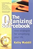 img - for The Organizing Sourcebook : Nine Strategies for Simplifying Your Life book / textbook / text book