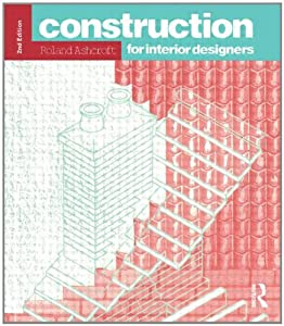 Construction for Interior Designers (Longman Art & Design) from Routledge