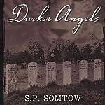 Darker Angels | S. P. Somtow