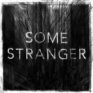 Some Stranger