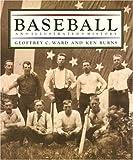 Baseball: An Illustrated History (0679404597) by Ward, Geoffrey C. & Ken Burns