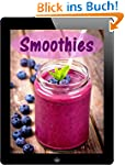 Smoothies: 60 leckere Smoothie-Rezept...