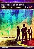 Business Economics: Microeconomics for A2