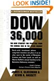 Dow 36,000: The New Strategy for Profiting from the Coming Rise in the Stock Market