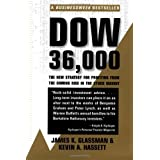 Dow 36,000: The New Strategy for Profiting from the Coming Rise in the Stock Market ~ Kevin A. Hassett