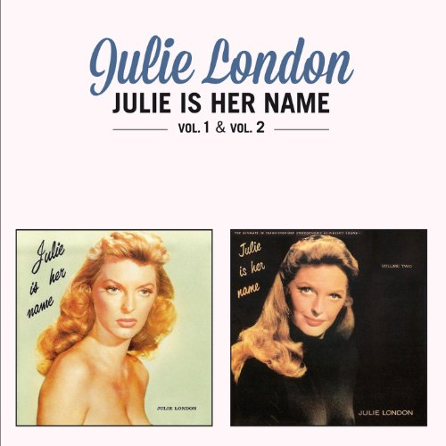 Julie London - Her Name Is Julie (Complete Sessions) - Zortam Music
