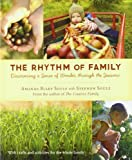 img - for The Rhythm of Family: Discovering a Sense of Wonder through the Seasons by Amanda Blake Soule (2011-08-09) book / textbook / text book