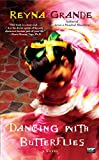 Dancing with Butterflies: A Novel