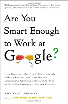Are You Smart Enough to Work at Google?: Trick Questions, Zen-like