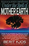 Under the Spell of Mother Earth