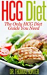 HCG Diet: The Only HCG Diet Guide You...