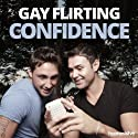 Gay Flirting Confidence Hypnosis: Chat Up & Charm Any Man, Using Hypnosis  by  Hypnosis Live Narrated by  Hypnosis Live
