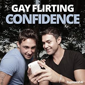 Gay Flirting Confidence Hypnosis Speech