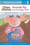 Amanda Pig and the Wiggly Tooth (Oliver and Amanda)