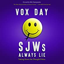 SJWs Always Lie: Taking Down the Thought Police Audiobook by Vox Day Narrated by Bob Allen