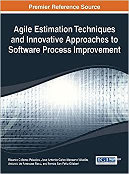 Agile Estimation Techniques and Innovative Approaches to Software Process Improvement (Advance in Systems Analysis, Software Engineering, and High Performance Computing (Asasehpc)) e-book downloads