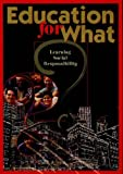 img - for Education for What?: Learning for Social Responsibilty book / textbook / text book