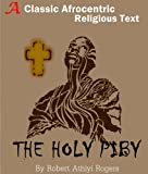 The Holy Piby - A Classic and Rare Afrocentric Religious of Blackman's Bible (Annotated the Rastafari beliefs and practices)