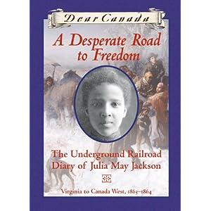 Dear Canada: A Desperate Road to Freedom
