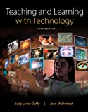 img - for Teaching and Learning with Technology, Enhanced Pearson eText with Loose-Leaf Version -- Access Card Package (5th Edition) book / textbook / text book