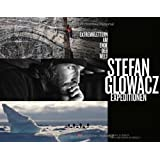 Stefan Glowacz Expeditionen: Extremklettern am Ende der Welt