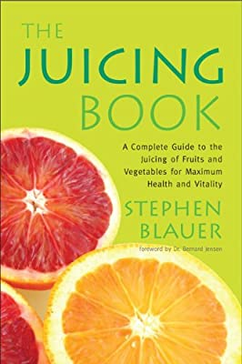The Juicing Book: A Complete Guide to the Juicing of Fruits and Vegetables for Maximum Health (Avery Health Guides) from Avery Trade