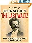The Last Waltz: The Strauss Dynasty a...