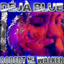 Deja Blue (       UNABRIDGED) by Robert W. Walker Narrated by Ratana