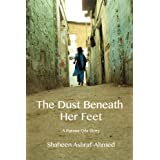 The Dust Beneath Her Feet (The Purana Qila Stories)by Shaheen Ashraf-Ahmed