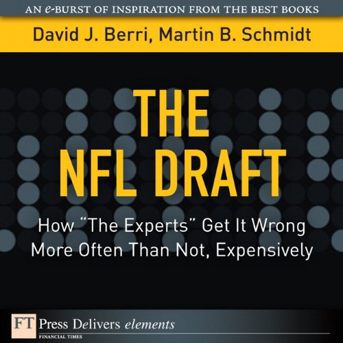 """The Nfl Draft: How """"The Experts"""" Get It Wrong More Often Than Not, Expensively"""