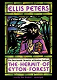 The Hermit of Eyton Forest: The Fourteenth Chronicle of Brother Cadfael (Chronicles of Brother Cadfael) Ellis Peters