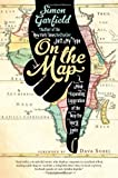 img - for On the Map: A Mind-Expanding Exploration of the Way the World Looks book / textbook / text book